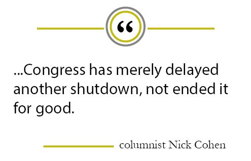 Column: Government returns after shutdown... at least for now