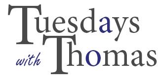 Tuesdays with Thomas