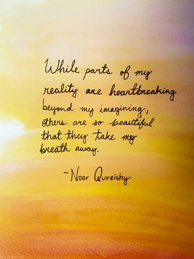 """""""While parts of my reality are heartbreaking beyond my imagining, others are so beautiful that they take my breath away,"""