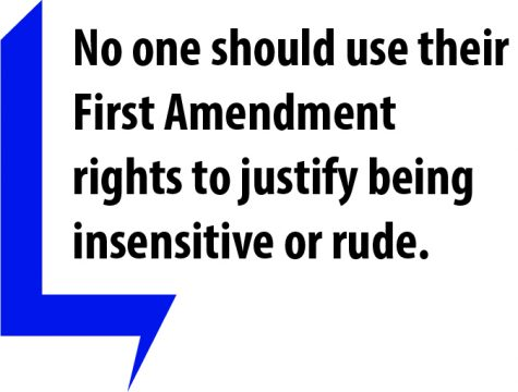 First Amendment rights should not justify insensitivity