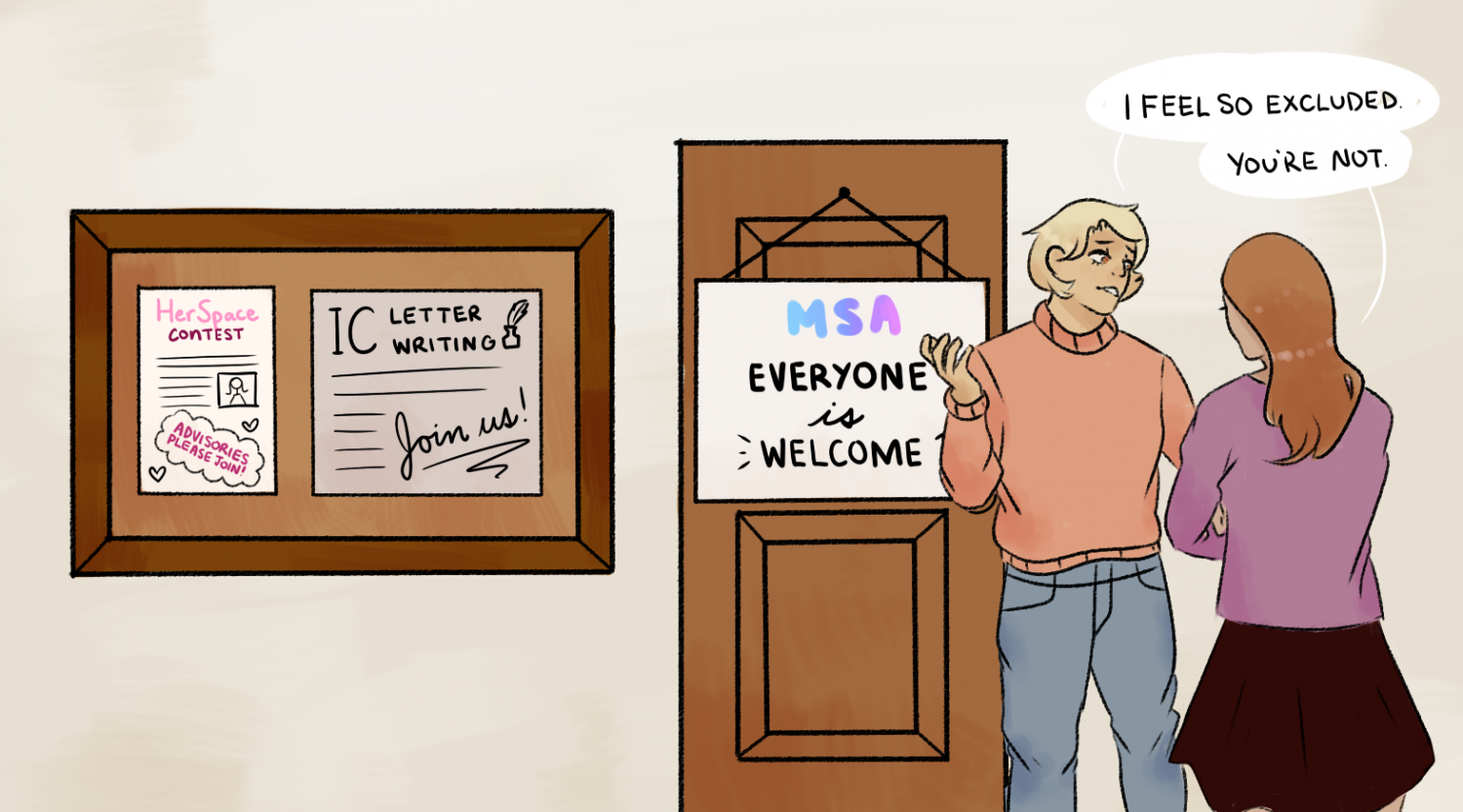 Every year MSA has to reinforce the idea that everyone is welcome. It's time to change that.