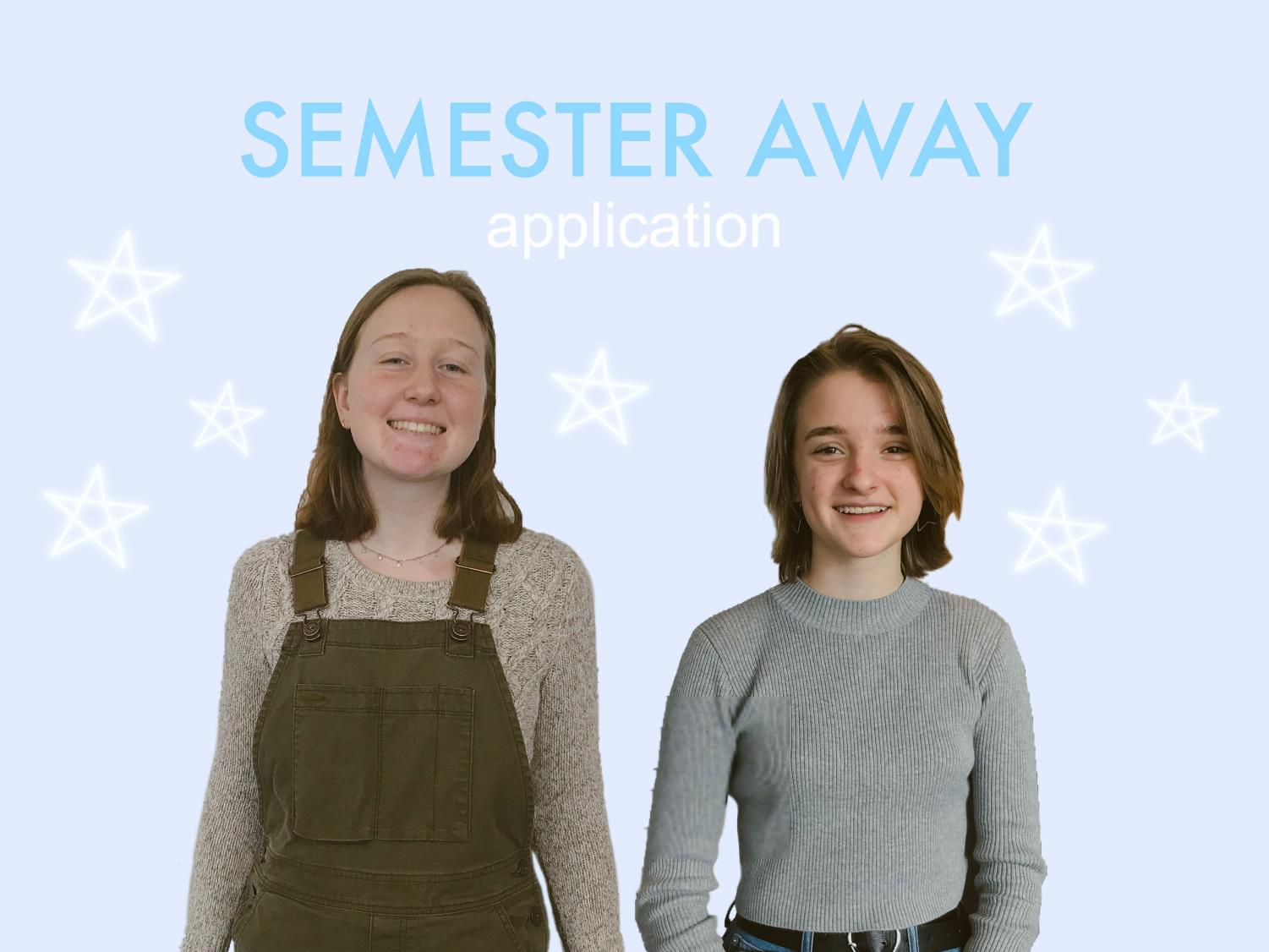 Senior Paige Indritz and sophomore Val Chafee talk about the semester away application.