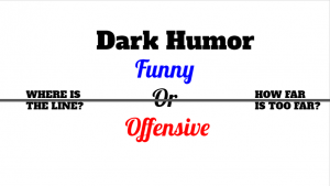 When does comedy cross the line? This question is different for everyone which is why it can be hard to decipher between funny and flat-out offensive.
