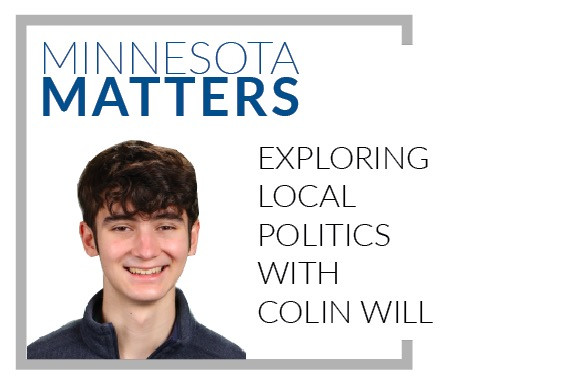 Minnesota Matters is a monthly column written by Colin Will about political issues that impact the state.